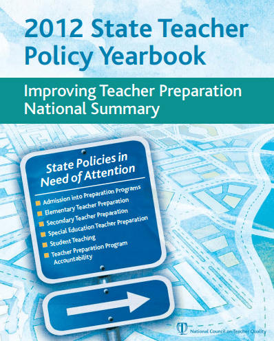 2012 State Teacher Policy Yearbook: Improving Teacher Preparation National Summary