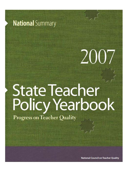 2007 State Teacher Policy Yearbook: National Summary