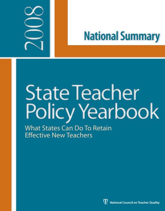2008 State Teacher Policy Yearbook: What States Can Do To Retain Effective New Teachers - National Summary