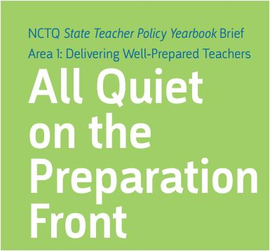 State of the States 2012: All Quiet on the Preparation Front - Area 1: Delivering Well-Prepared Teachers; NCTQ State Teacher Policy Yearbook Brief