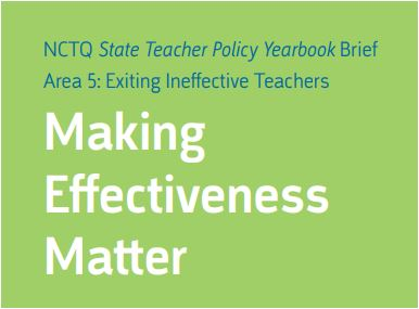 State of the States 2012: Making Effectiveness Matter - Area 5: Exiting Ineffective Teachers; NCTQ State Teacher Policy Yearbook Brief