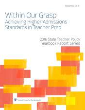 Within Our Grasp: Achieving Higher Admissions Standards in Teacher Prep