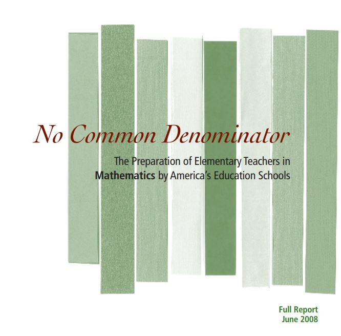 No Common Denominator: The Preparation of Elementary Teachers in Mathematics by America's Education Schools