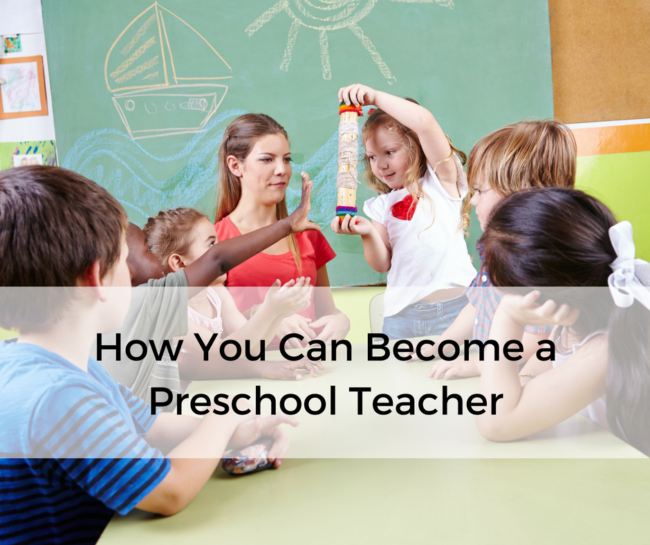 How You Can Become a Preschool Teacher