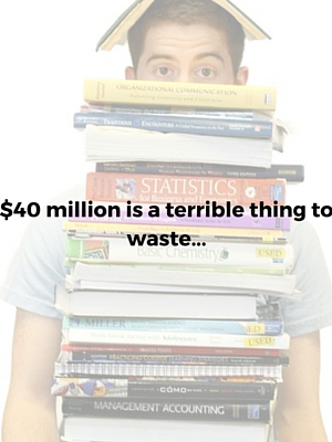 $40 million is a terrible thing to waste...
