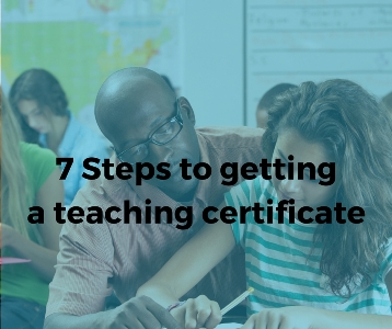 How To Get Your Teacher Certificate in 7 Steps