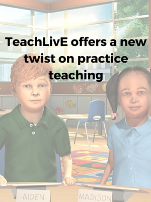 TeachLivE offers a new twist on practice teaching