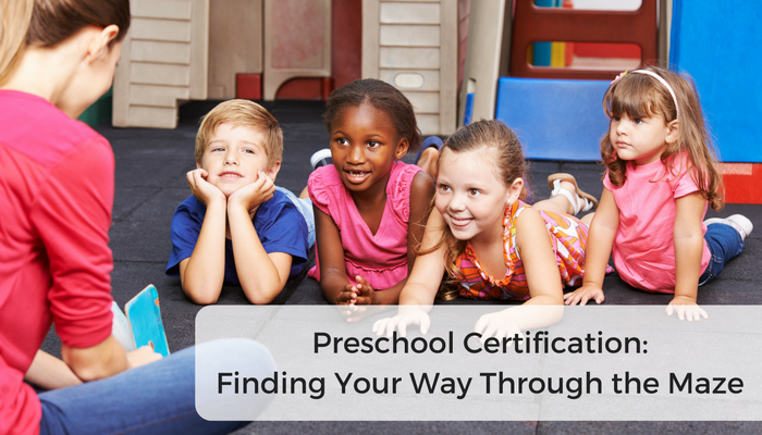 Preschool Certification: Finding Your Way Through the Maze