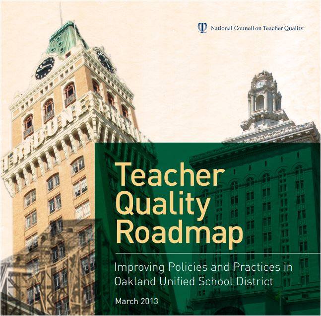 Teacher Quality Roadmap: Improving Policies and Practices in Oakland
