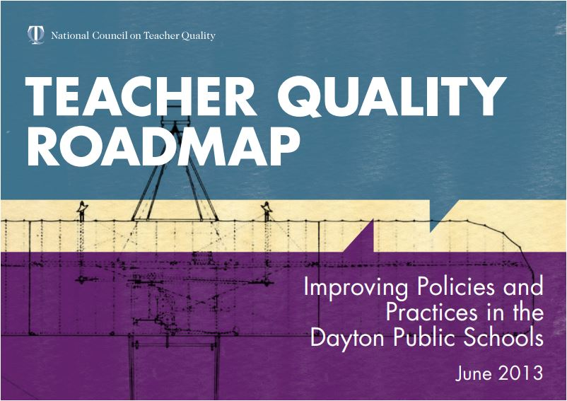Teacher Quality Roadmap: Improving Policies and Practices in Dayton Public Schools