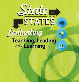 State of the States 2015: Evaluating Teaching, Leading and Learning