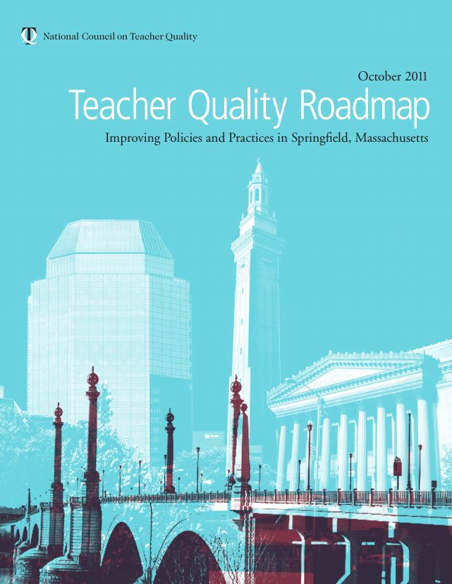 Teacher Quality Roadmap: Improving Policies and Practices in Springfield, Massachusetts