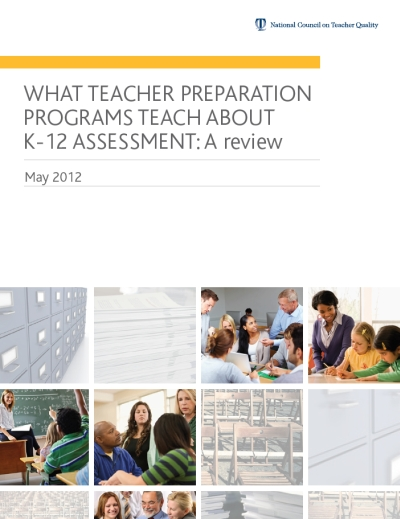 What Teacher Preparation Programs Teach about K-12 Assessment: A review
