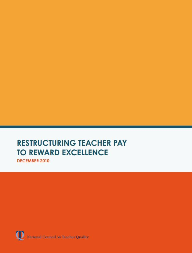 Restructuring Teacher Pay To Reward Excellence