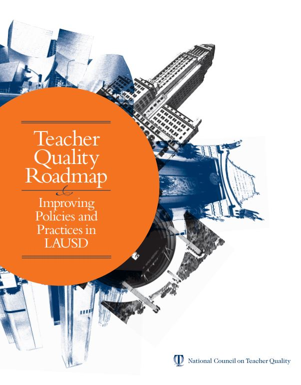 Teacher Quality Roadmap: Improving Policies and Practices in LAUSD